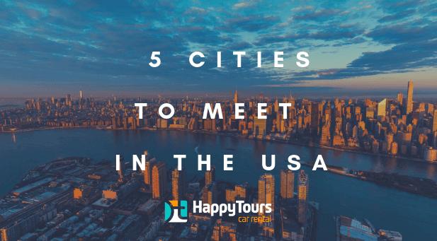5 cities to meet in the usa - - Nova yok de fundo - Happy Tours