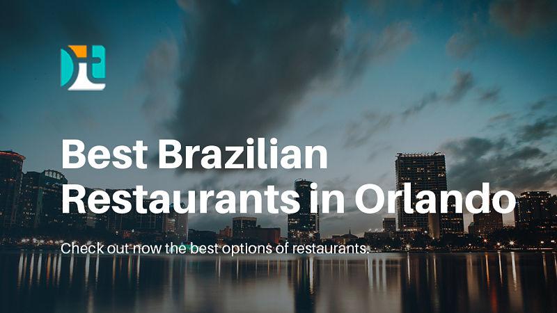 melhores restaurantes brasileiros em Orlando - Happy Tours